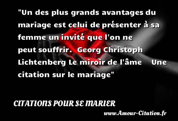 un des plus grands avantages citations pour se marier mariage po me amour citation amour. Black Bedroom Furniture Sets. Home Design Ideas