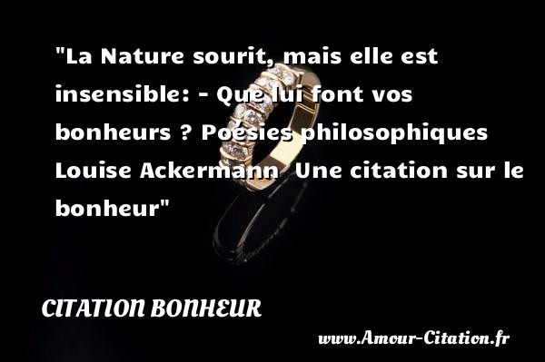 La Nature Sourit Mais Elle Citation Bonheur Le Bonheur
