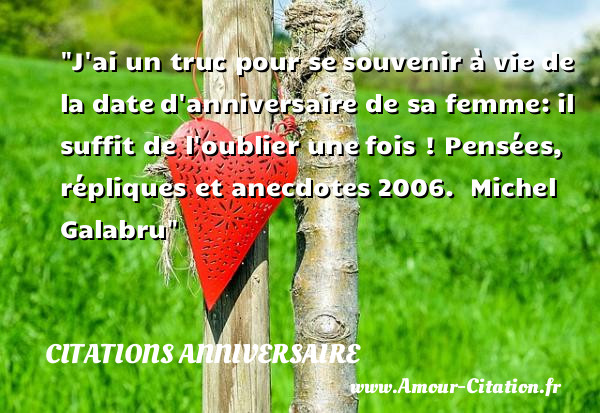 citation anniversaire tout savoir sur les citations anniversaire amour. Black Bedroom Furniture Sets. Home Design Ideas