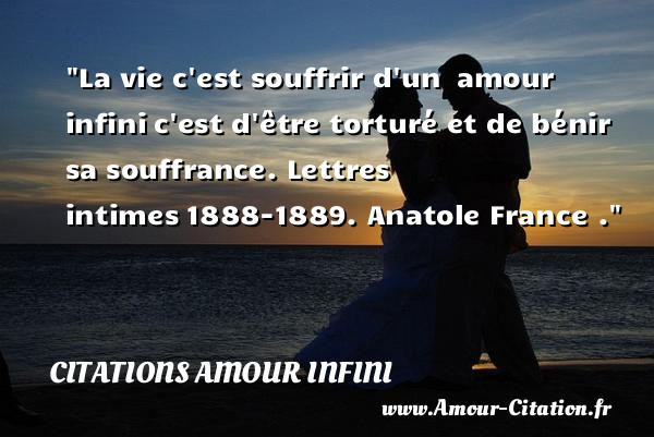 la vie c 39 est souffrir d 39 un amour citations amour infini po me amour citation amour. Black Bedroom Furniture Sets. Home Design Ideas