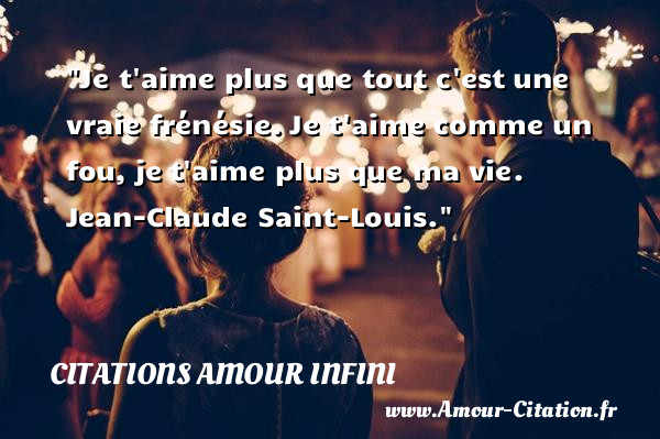 Je Taime Plus Que Tout Cest Amour Citations Amour