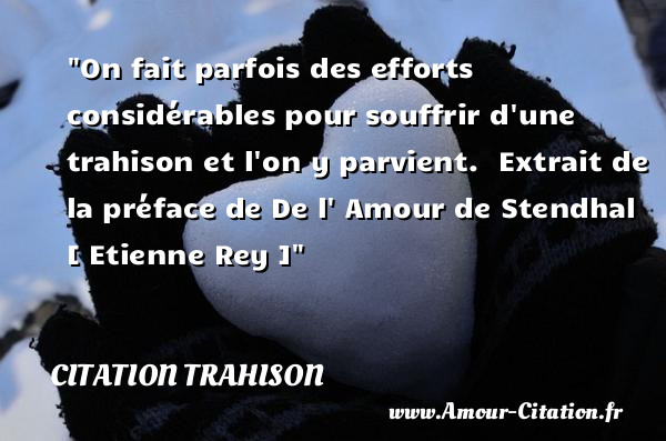On Fait Parfois Des Efforts Citation Trahison Trahison