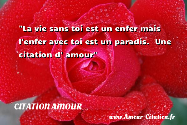 la vie sans toi est un enfer amour citation amour po me amour citation amour proverbes amour. Black Bedroom Furniture Sets. Home Design Ideas