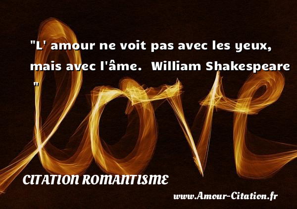 Citation romantisme tout savoir sur les citations - Shakespeare citation amour ...