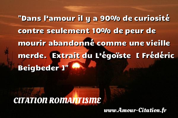 Dans L Amour Il Y A 90 De Citation Romantisme Le